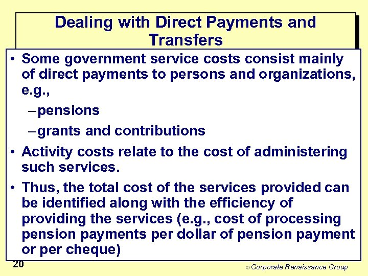 Dealing with Direct Payments and Transfers • Some government service costs consist mainly of