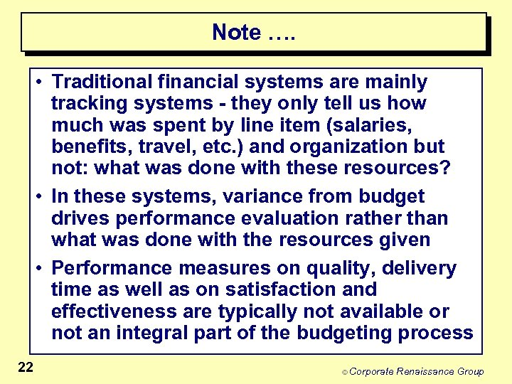 Note …. • Traditional financial systems are mainly tracking systems - they only tell