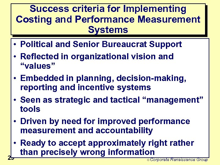 Success criteria for Implementing Costing and Performance Measurement Systems • Political and Senior Bureaucrat