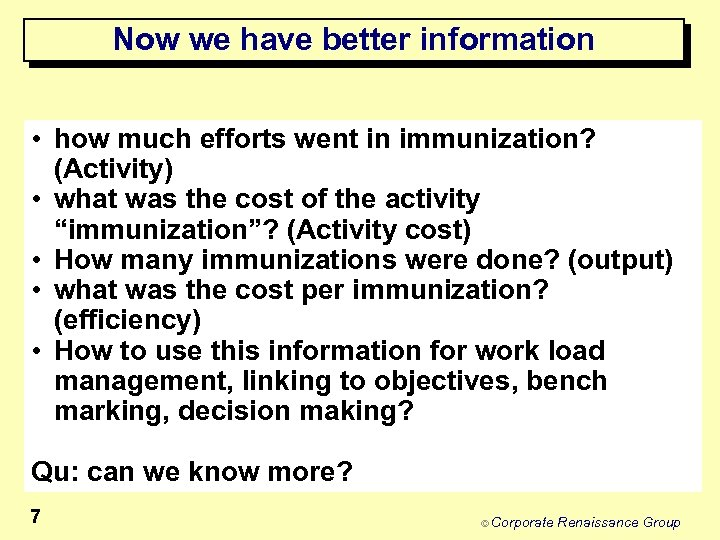 Now we have better information • how much efforts went in immunization? (Activity) •