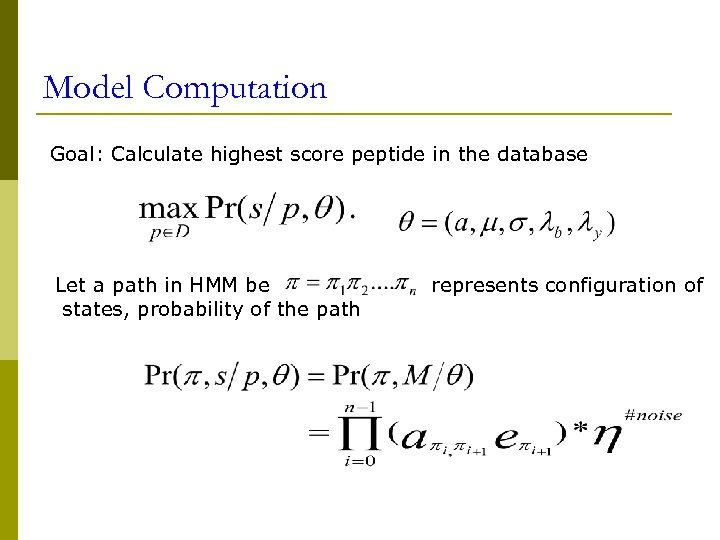 Model Computation Goal: Calculate highest score peptide in the database Let a path in