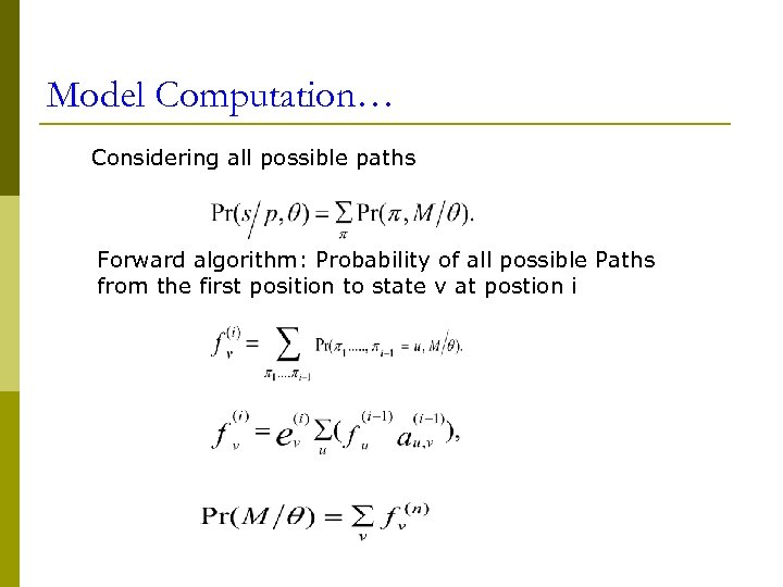 Model Computation… Considering all possible paths Forward algorithm: Probability of all possible Paths from