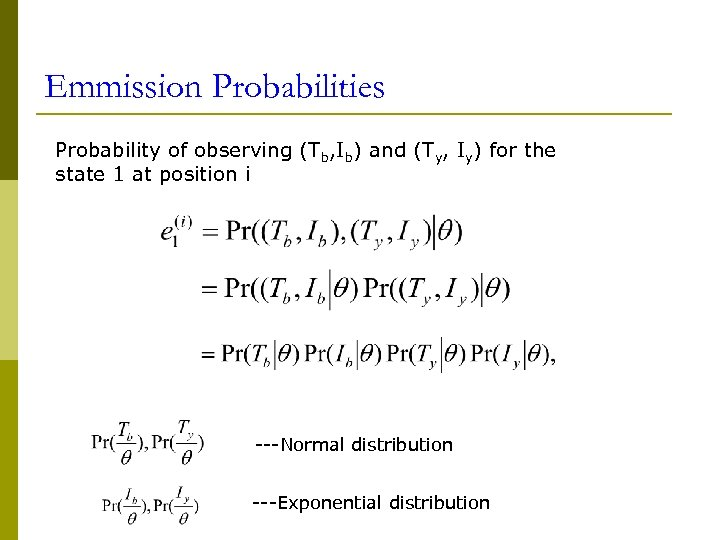 Emmission Probabilities Probability of observing (Tb, Ib) and (Ty, Iy) for the state 1