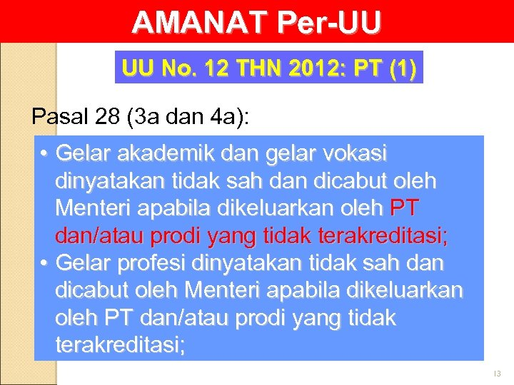 AMANAT Per-UU UU No. 12 THN 2012: PT (1) Pasal 28 (3 a dan
