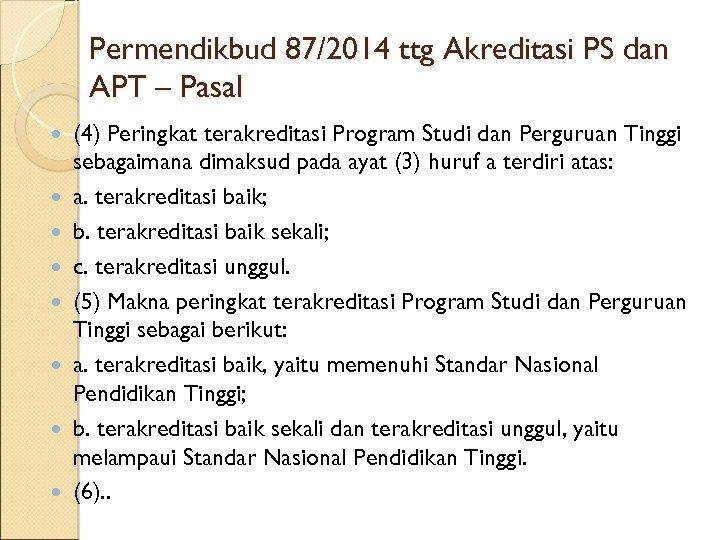 Permendikbud 87/2014 ttg Akreditasi PS dan APT – Pasal (4) Peringkat terakreditasi Program Studi