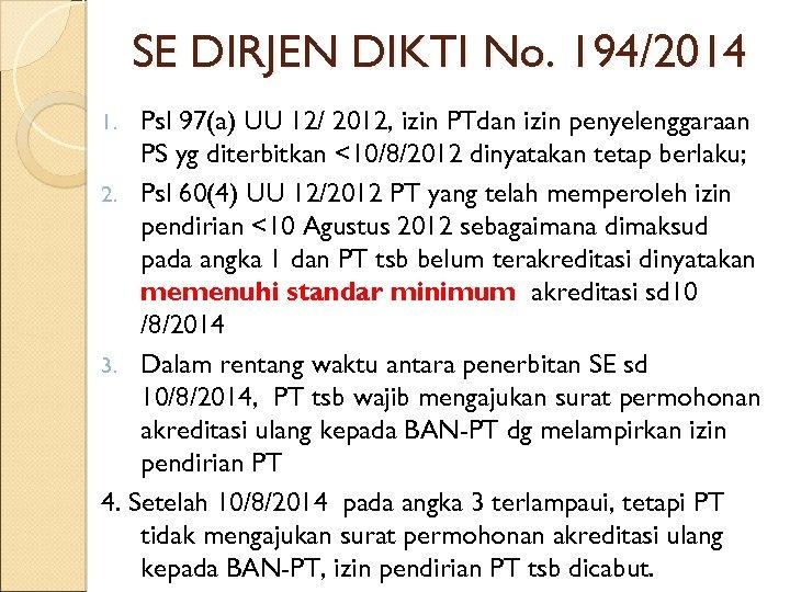 SE DIRJEN DIKTI No. 194/2014 Psl 97(a) UU 12/ 2012, izin PTdan izin penyelenggaraan