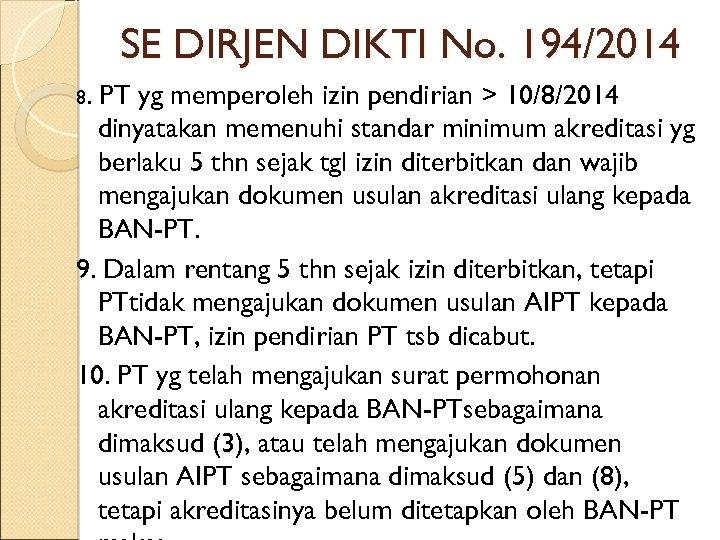 SE DIRJEN DIKTI No. 194/2014 8. PT yg memperoleh izin pendirian > 10/8/2014 dinyatakan