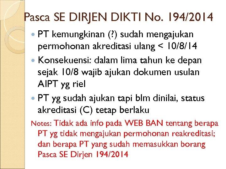 Pasca SE DIRJEN DIKTI No. 194/2014 PT kemungkinan (? ) sudah mengajukan permohonan akreditasi