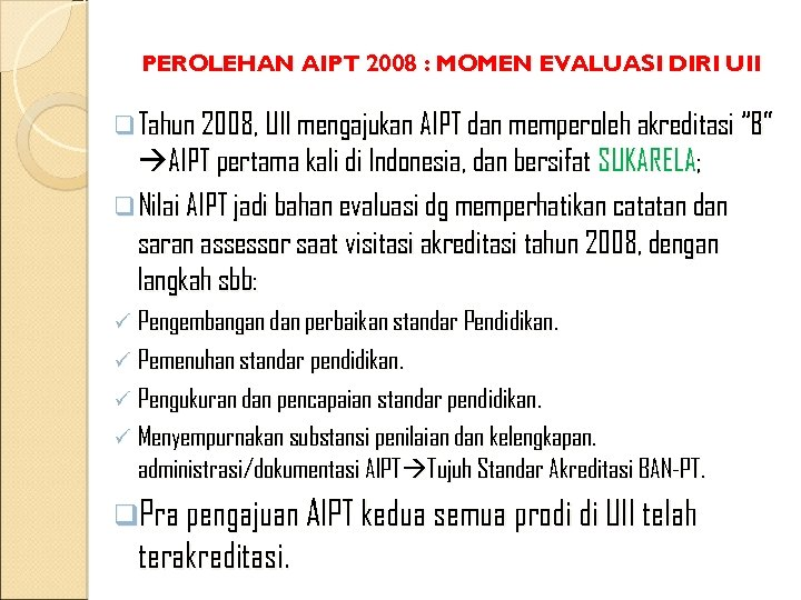 PEROLEHAN AIPT 2008 : MOMEN EVALUASI DIRI UII q Tahun 2008, UII mengajukan AIPT