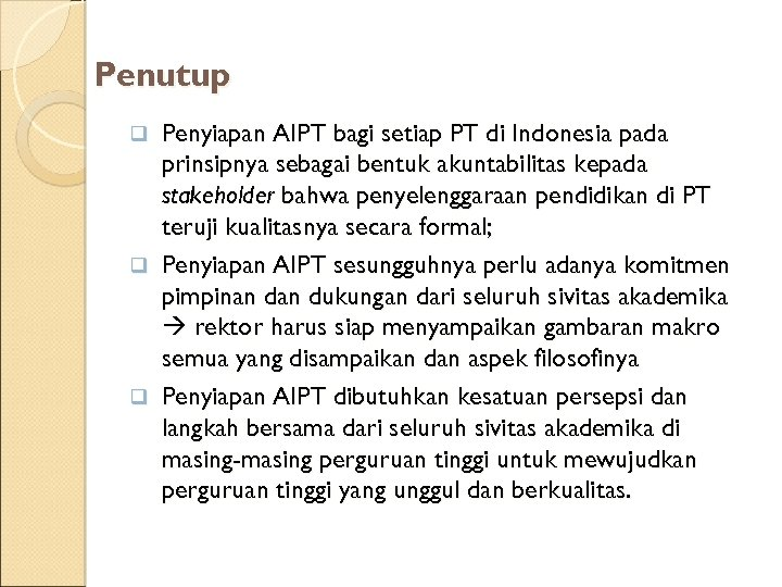 Penutup Penyiapan AIPT bagi setiap PT di Indonesia pada prinsipnya sebagai bentuk akuntabilitas kepada