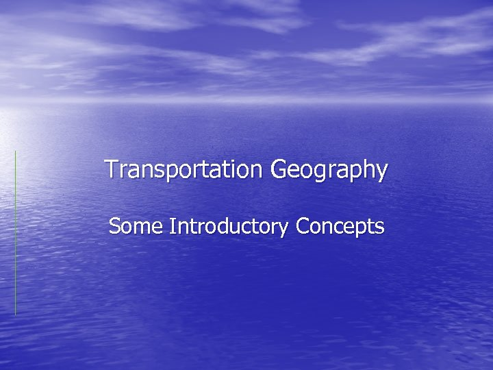 Transportation Geography Some Introductory Concepts