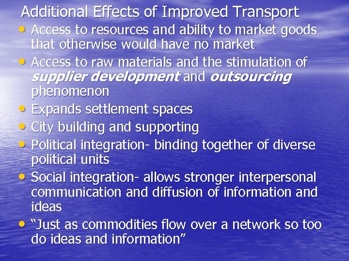Additional Effects of Improved Transport • Access to resources and ability to market goods