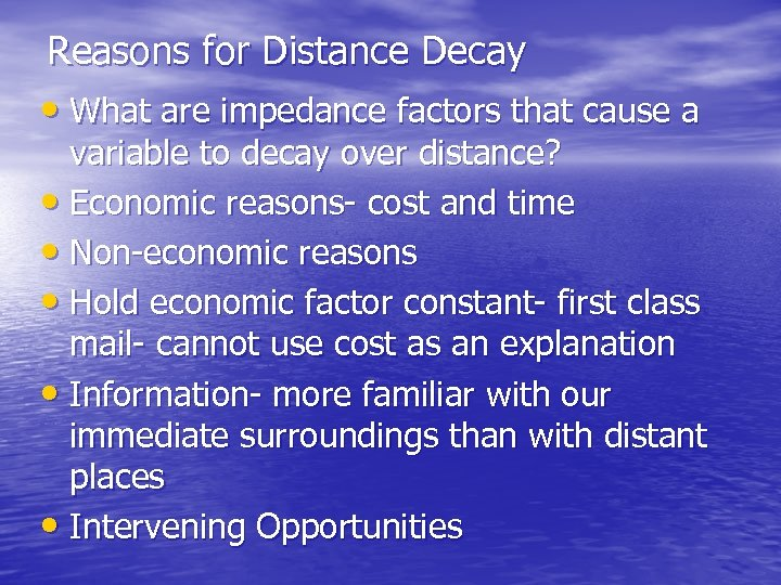 Reasons for Distance Decay • What are impedance factors that cause a variable to