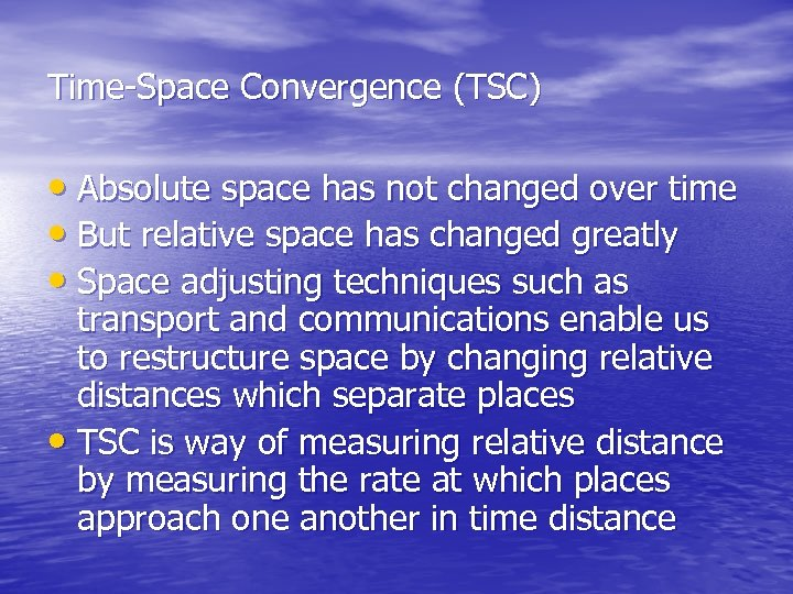 Time-Space Convergence (TSC) • Absolute space has not changed over time • But relative