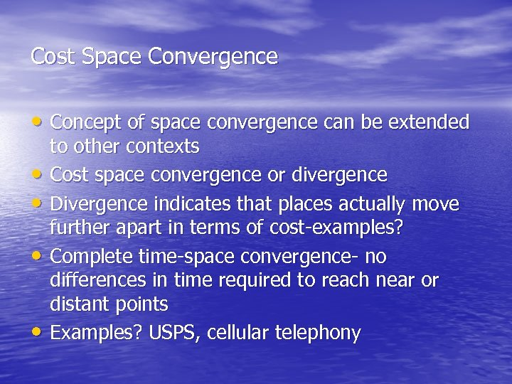 Cost Space Convergence • Concept of space convergence can be extended • • to
