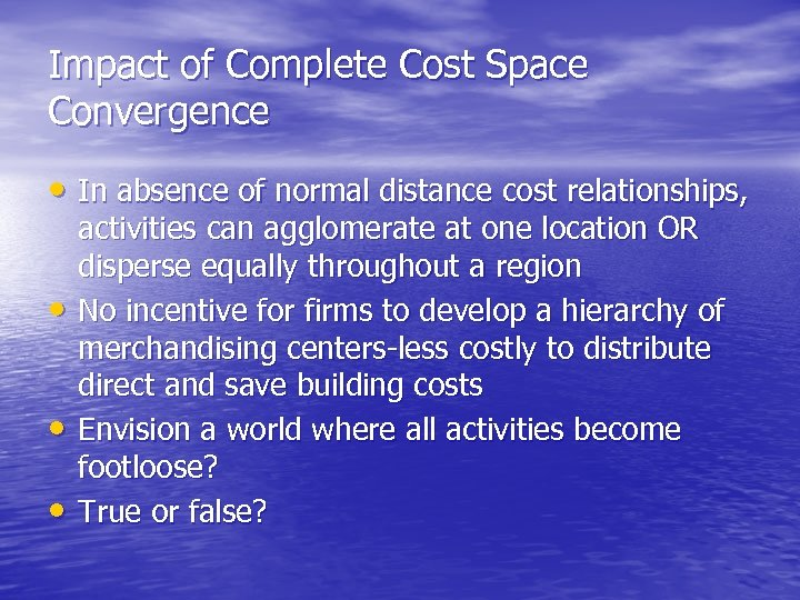 Impact of Complete Cost Space Convergence • In absence of normal distance cost relationships,