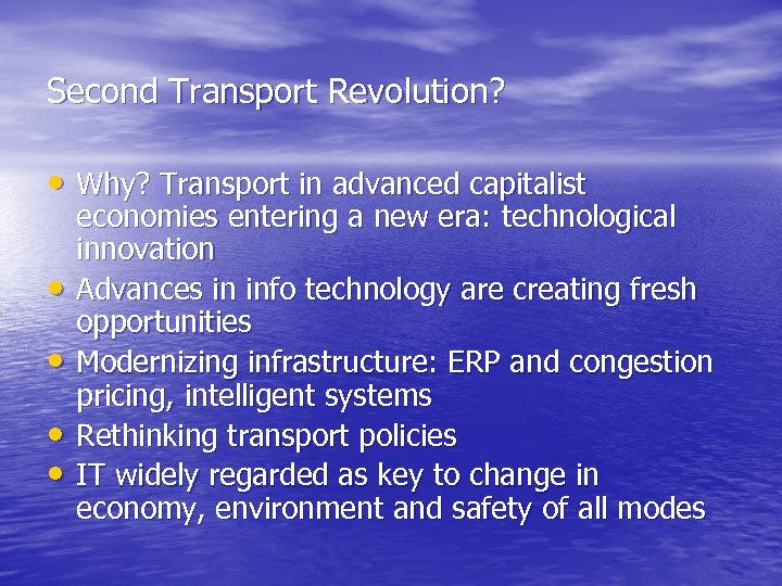 Second Transport Revolution? • Why? Transport in advanced capitalist • • economies entering a