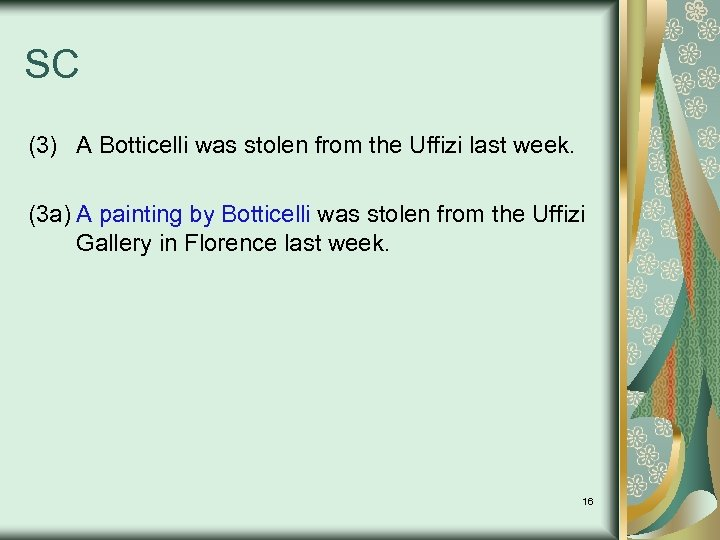 SC (3) A Botticelli was stolen from the Uffizi last week. (3 a) A