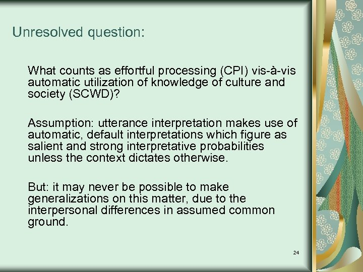 Unresolved question: What counts as effortful processing (CPI) vis-à-vis automatic utilization of knowledge of