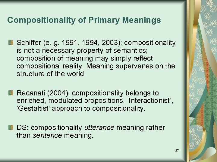 Compositionality of Primary Meanings Schiffer (e. g. 1991, 1994, 2003): compositionality is not a