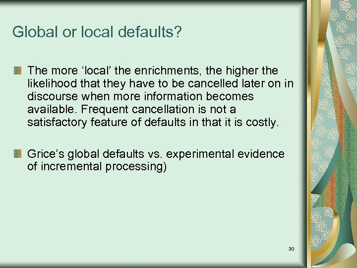 Global or local defaults? The more 'local' the enrichments, the higher the likelihood that