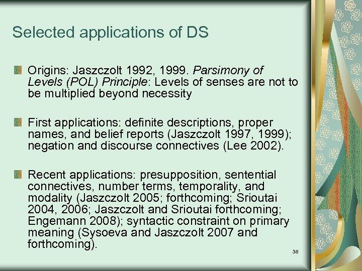 Selected applications of DS Origins: Jaszczolt 1992, 1999. Parsimony of Levels (POL) Principle: Levels