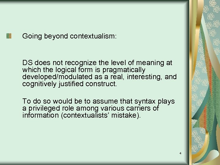 Going beyond contextualism: DS does not recognize the level of meaning at which the