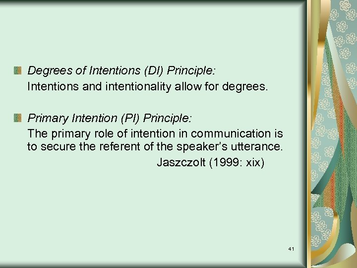 Degrees of Intentions (DI) Principle: Intentions and intentionality allow for degrees. Primary Intention (PI)