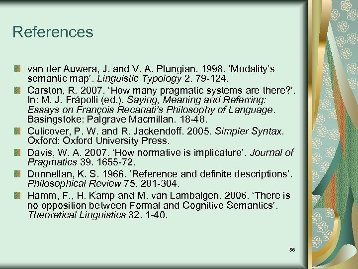 References van der Auwera, J. and V. A. Plungian. 1998. 'Modality's semantic map'. Linguistic
