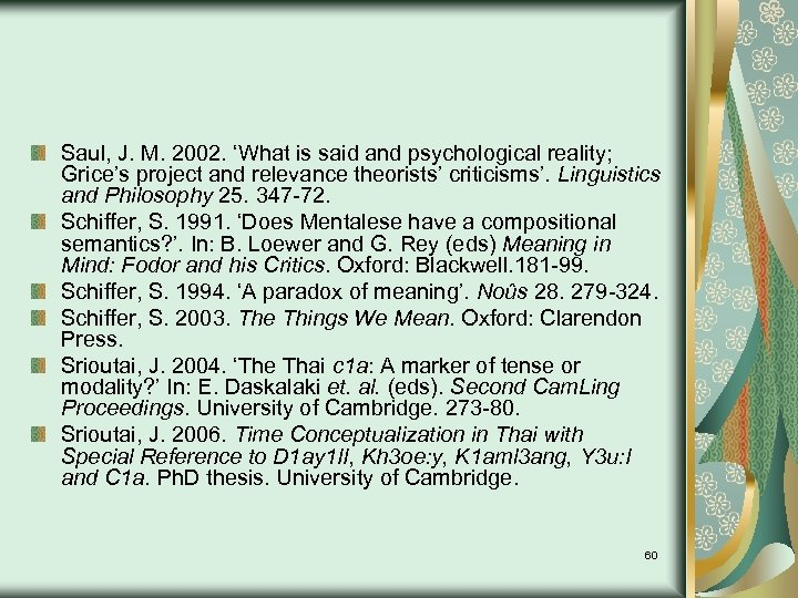 Saul, J. M. 2002. 'What is said and psychological reality; Grice's project and relevance