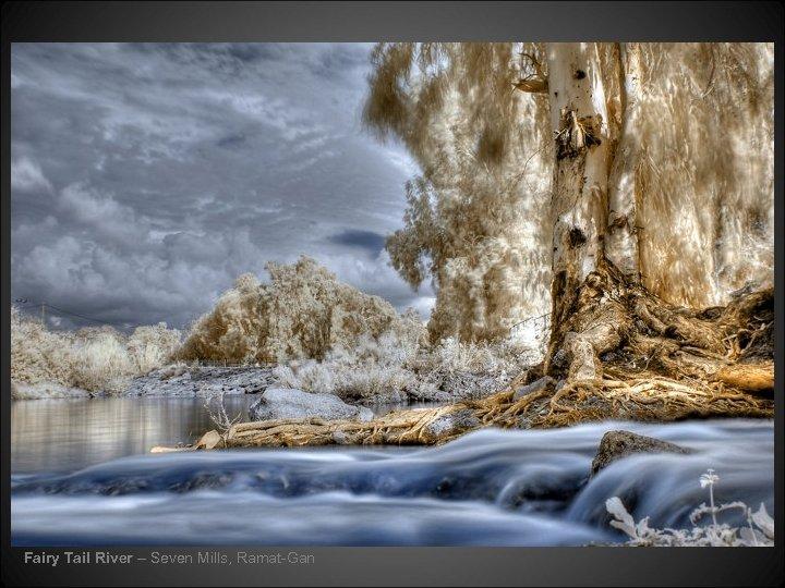 Fairy Tail River – Seven Mills, Ramat-Gan