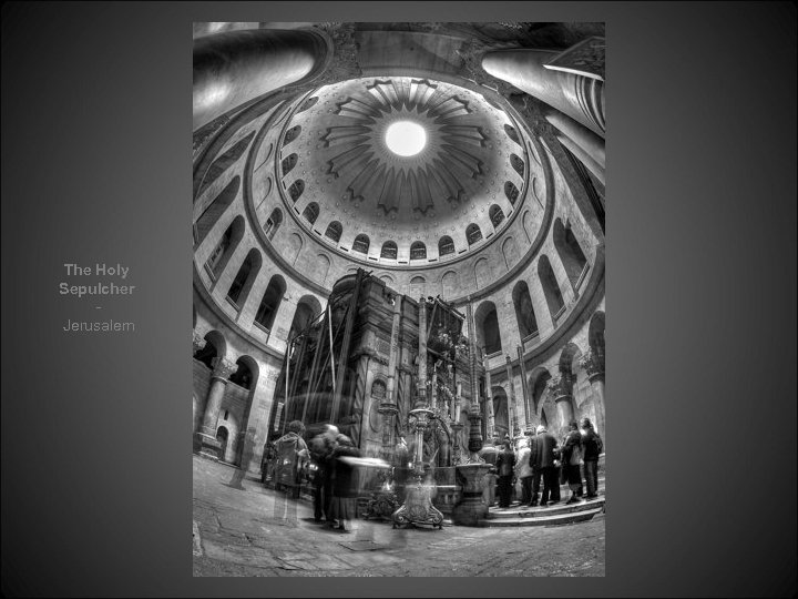 The Holy Sepulcher Jerusalem