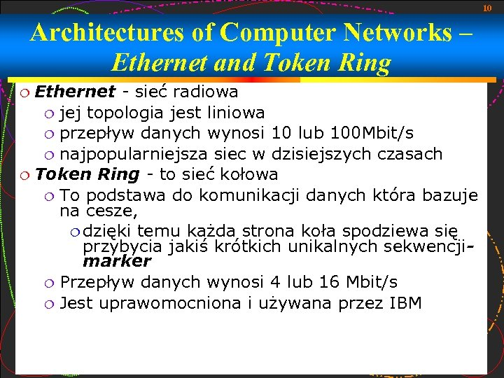 10 Architectures of Computer Networks – Ethernet and Token Ring Ethernet - sieć radiowa
