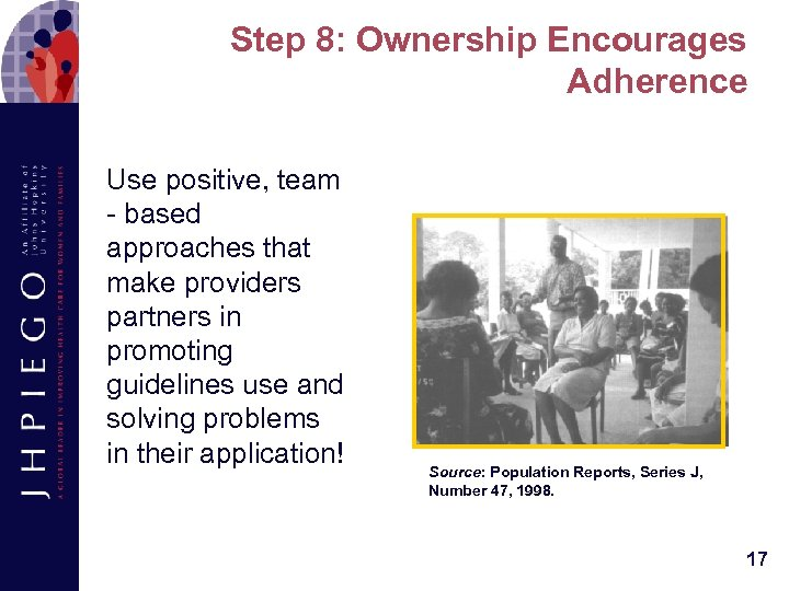 Step 8: Ownership Encourages Adherence Use positive, team - based approaches that make providers