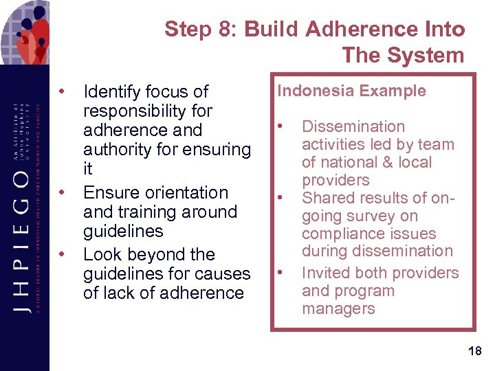 Step 8: Build Adherence Into The System • • • Identify focus of responsibility