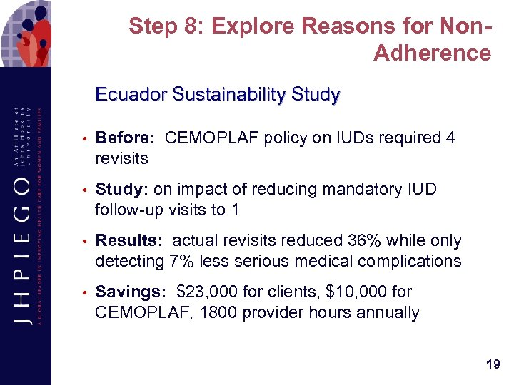 Step 8: Explore Reasons for Non. Adherence Ecuador Sustainability Study • Before: CEMOPLAF policy