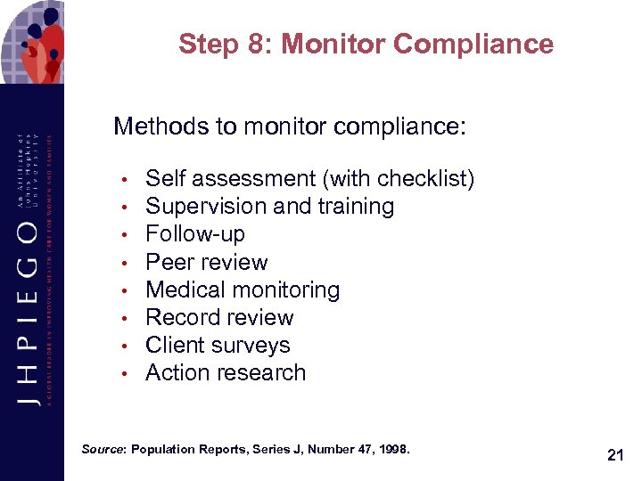 Step 8: Monitor Compliance Methods to monitor compliance: • • Self assessment (with checklist)