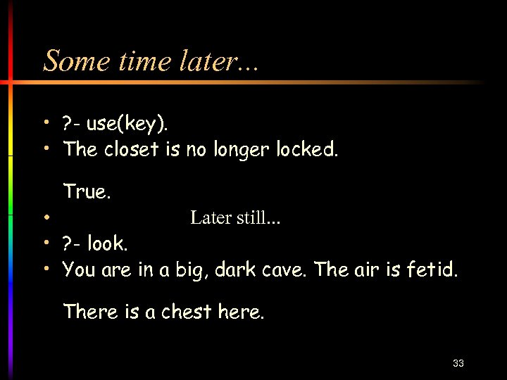 Some time later. . . • ? - use(key). • The closet is no