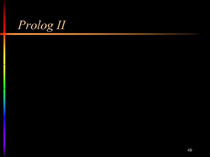 Prolog II 49