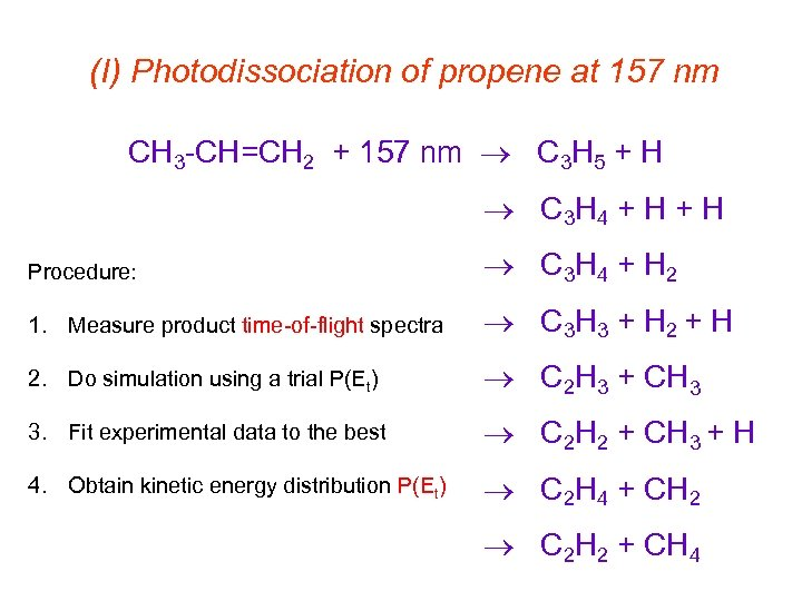 (I) Photodissociation of propene at 157 nm CH 3 -CH=CH 2 + 157 nm