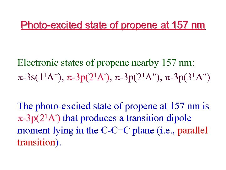 Photo-excited state of propene at 157 nm Electronic states of propene nearby 157 nm: