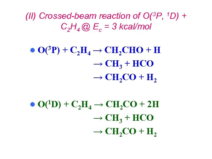(II) Crossed-beam reaction of O(3 P, 1 D) + C 2 H 4 @