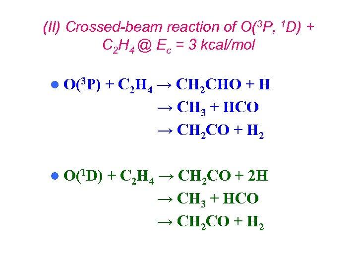 (II) Crossed-beam reaction of O(3 P, 1 D) + C 2 H 4 @