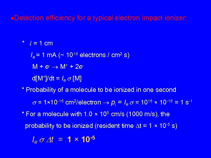 Detection efficiency for a typical electron impact ionizer: * l = 1 cm