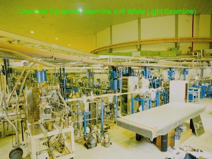 Chemical Dynamics Beamline (U 9 White Light Beamline)