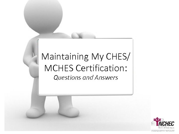 Maintaining My CHES/ MCHES Certification: Questions and Answers