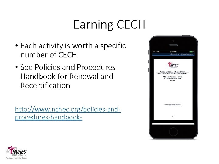 Earning CECH • Each activity is worth a specific number of CECH • See