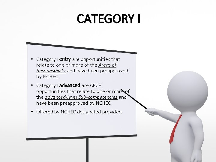 CATEGORY I Category I • Category I entry are opportunities that relate to one