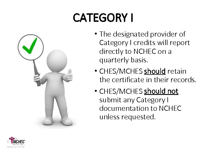 CATEGORY I • The designated provider of Category I credits will report directly to
