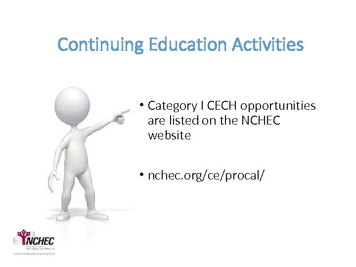 Continuing Education Activities • Category I CECH opportunities are listed on the NCHEC website